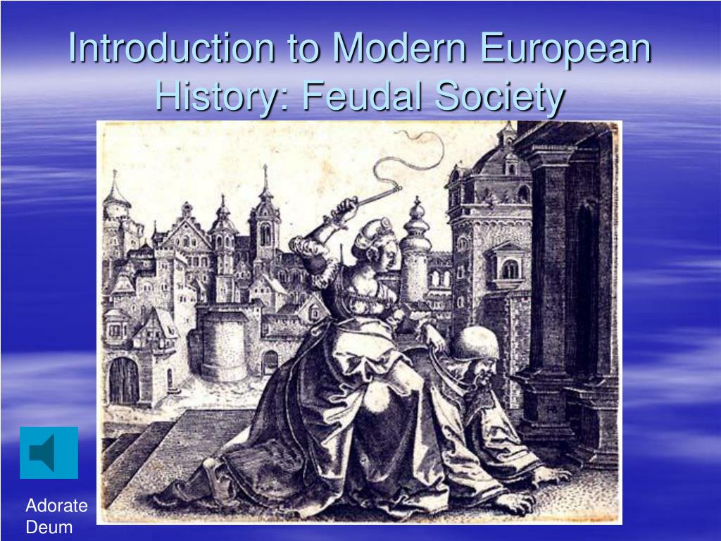introduction to modern european history feudal society l.