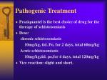 pathogenic treatment