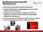 on demand conferencing with meeting rooms