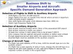 business shift to smaller airports and aircraft specific demand generation approach