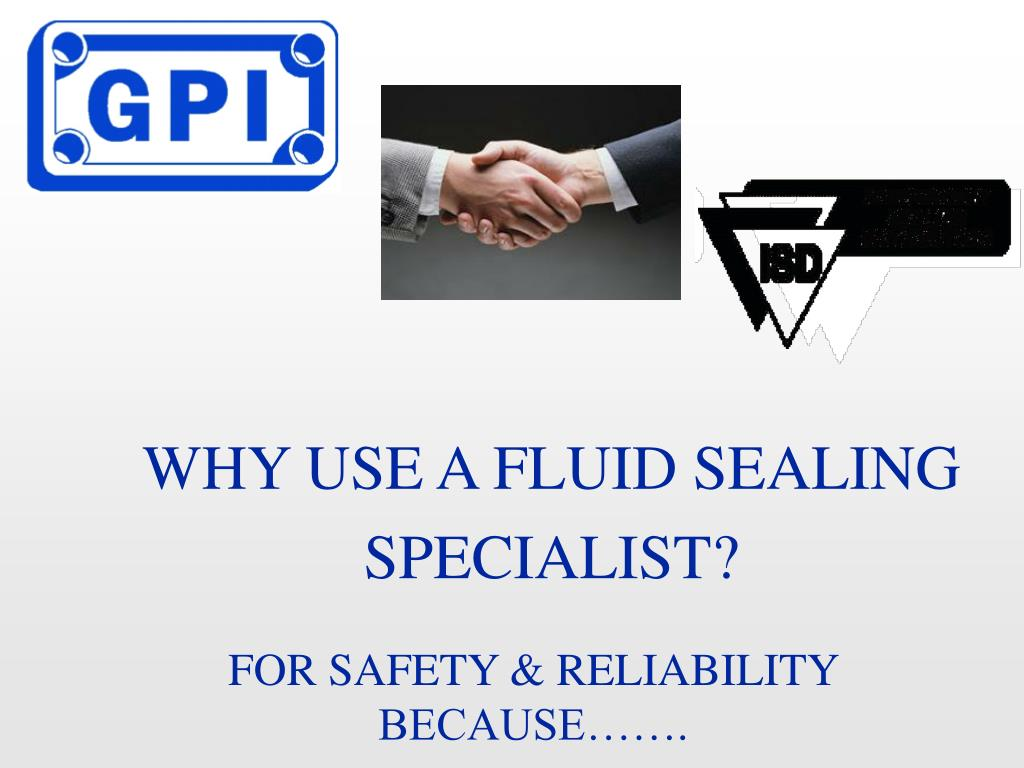 why use a fluid sealing specialist l.