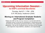 upcoming information session for dgp s and grad secretaries