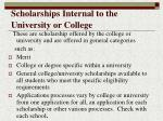 scholarships internal to the university or college