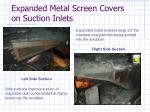 expanded metal screen covers on suction inlets