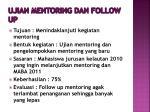 ujian mentoring dan follow up