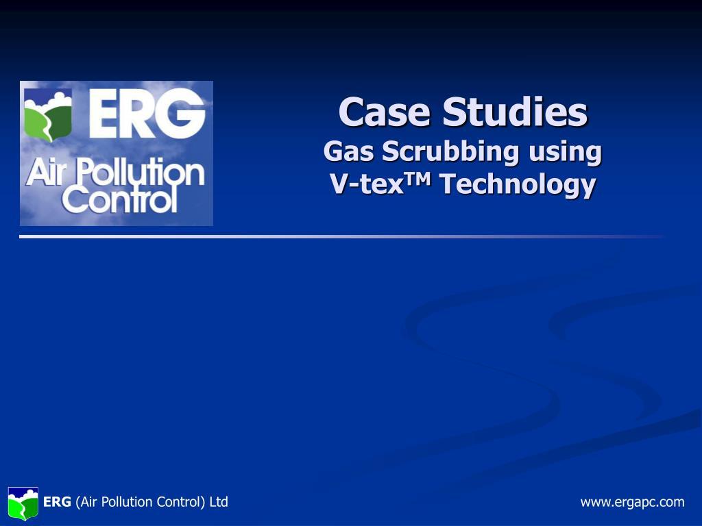 case studies gas scrubbing using v tex tm technology l.