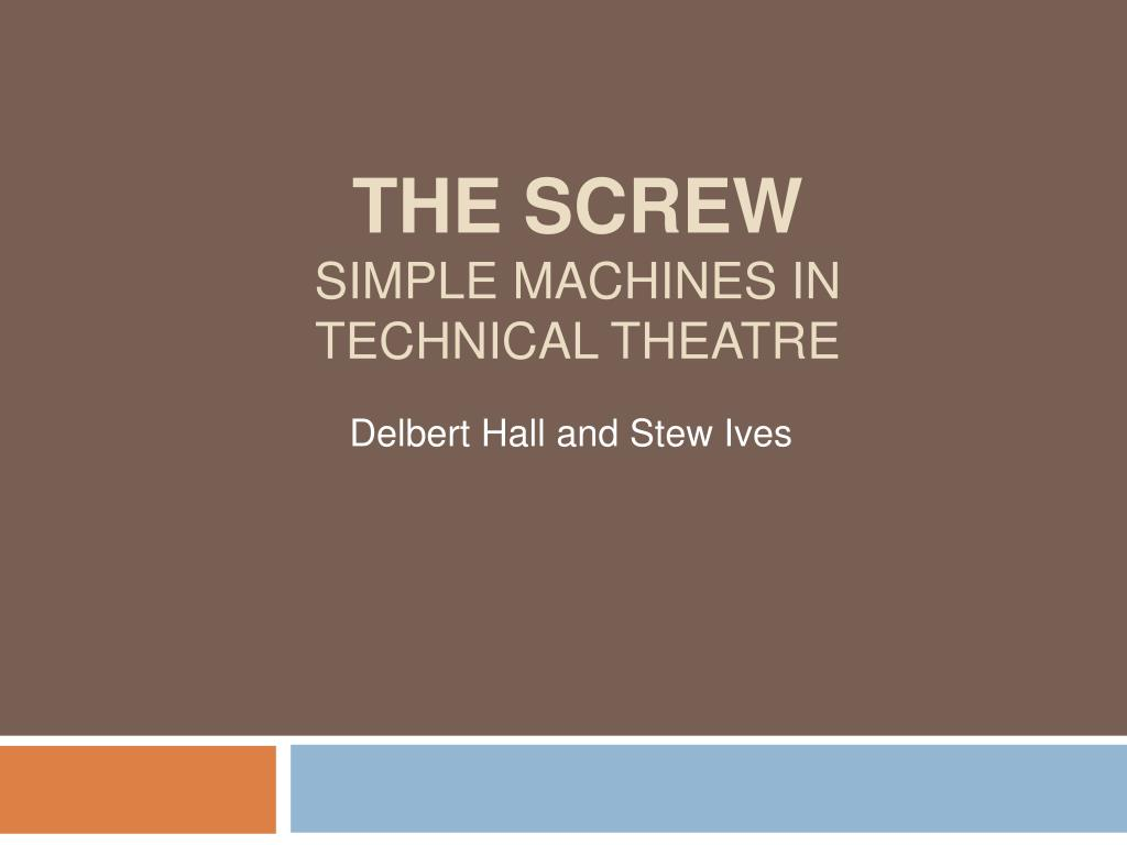 the screw simple machines in technical theatre l.