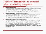 types of research to consider when evaluating programs