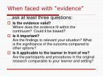when faced with evidence