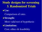 study designs for screening 3 randomized trials