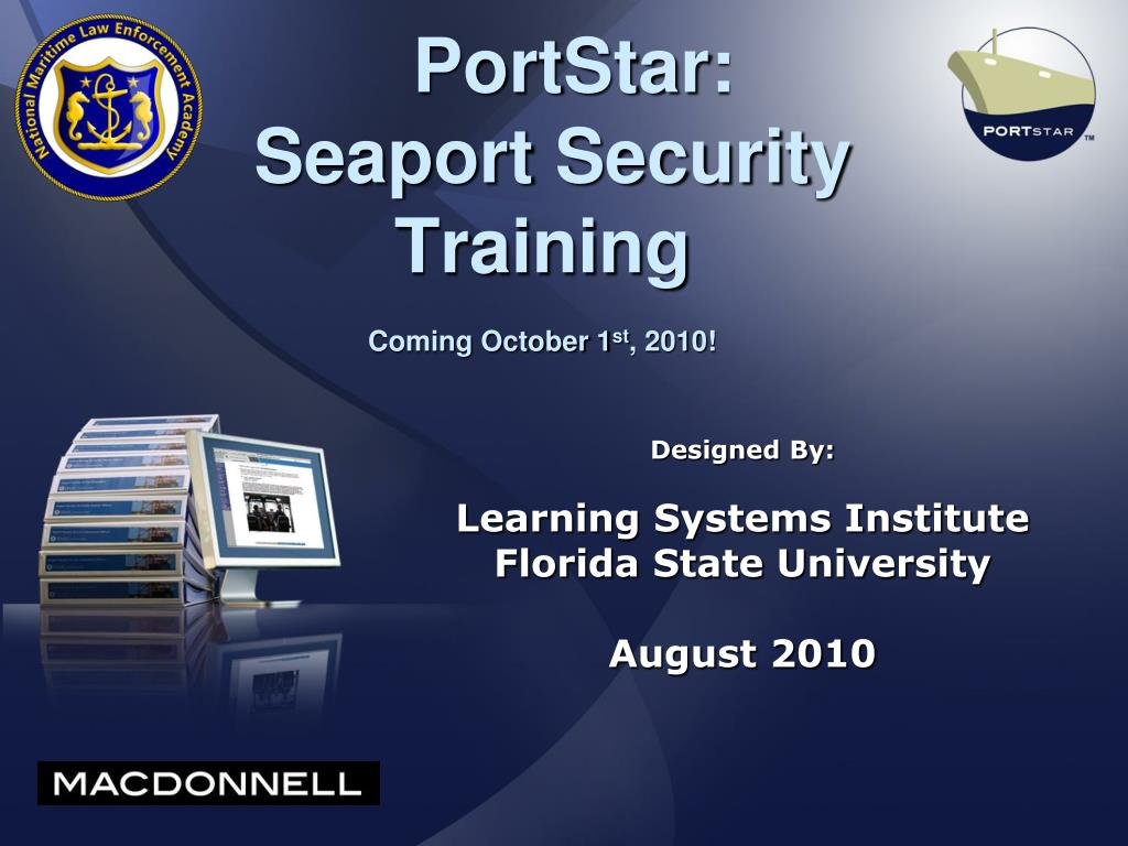 portstar seaport security training coming october 1 st 2010 l.