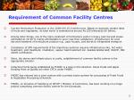 requirement of common facility centres