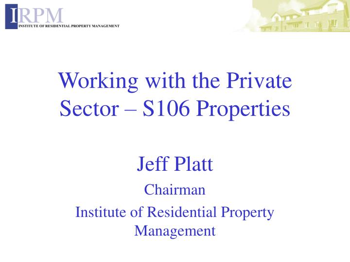 working with the private sector s106 properties n.