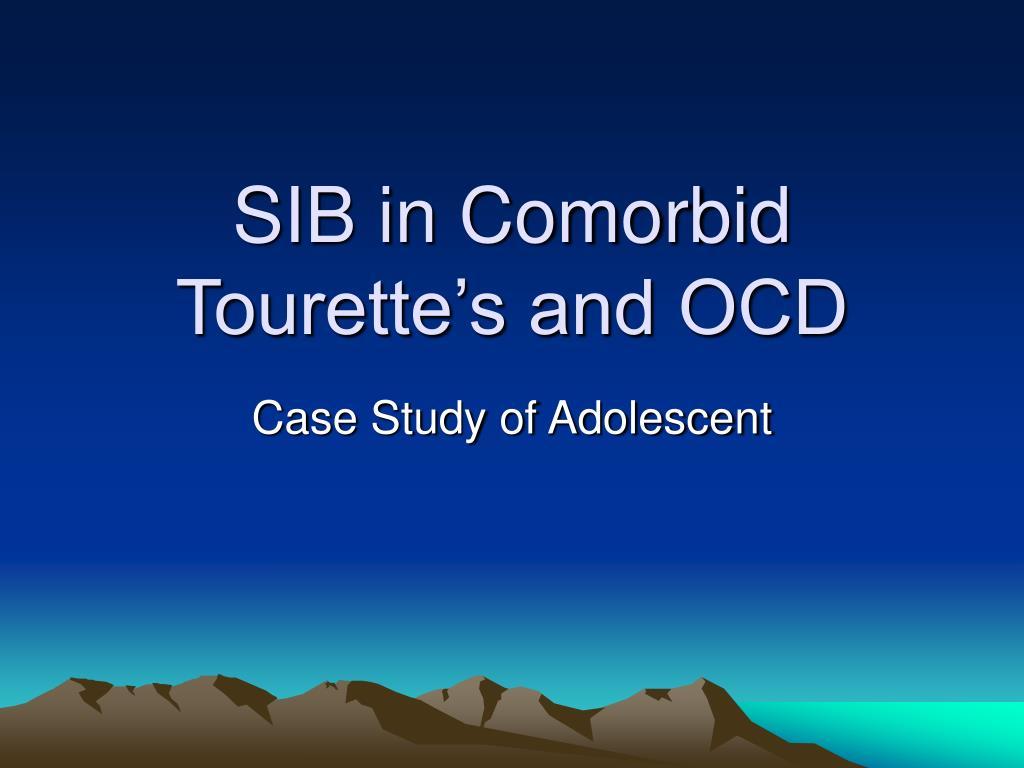 sib in comorbid tourette s and ocd l.