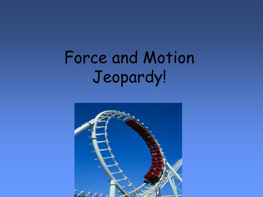 force and motion jeopardy l.