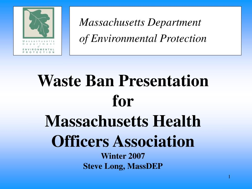 waste ban presentation for massachusetts health officers association winter 2007 steve long massdep l.