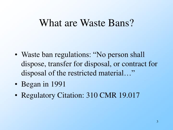 What are waste bans