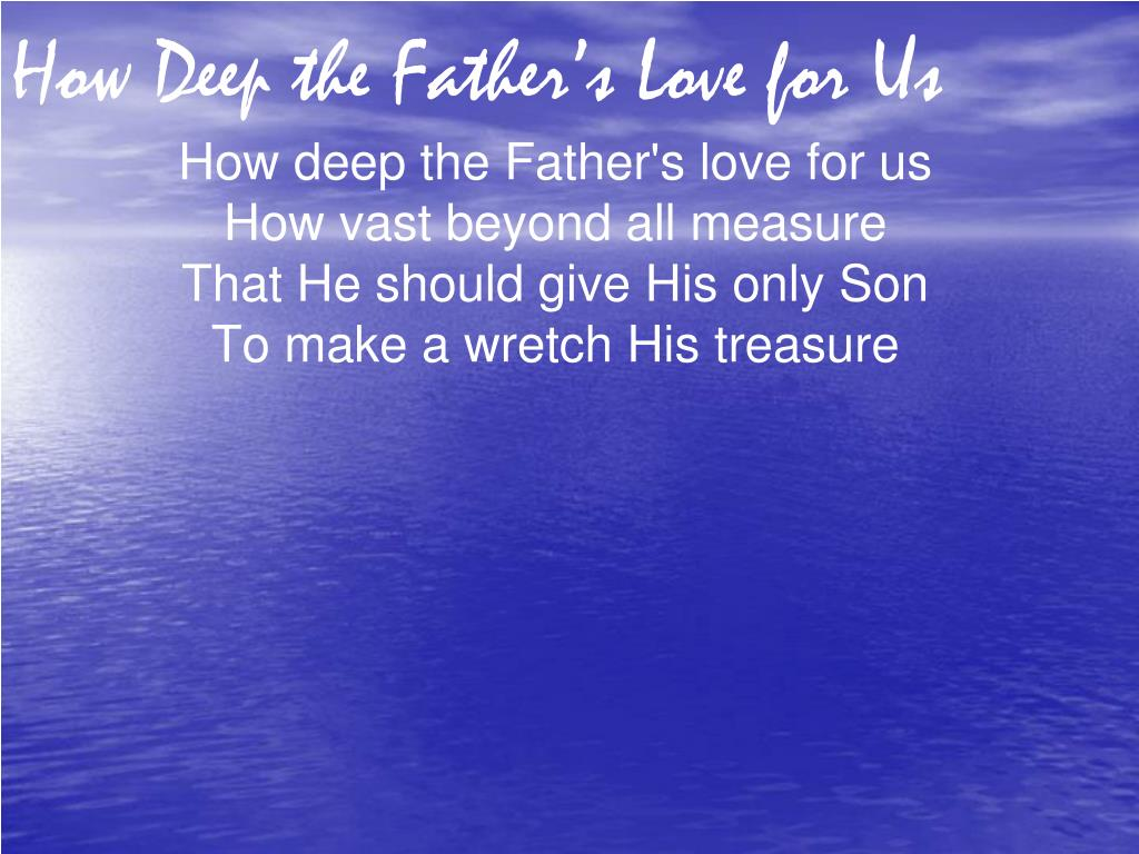 how deep the father s love for us l.