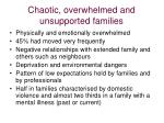 chaotic overwhelmed and unsupported families