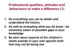 professional qualities attitudes and behaviours to make a difference 1