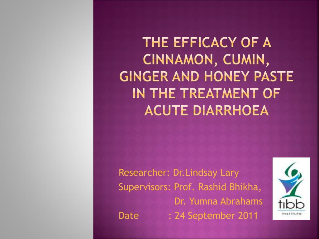 the efficacy of a cinnamon cumin ginger and honey paste in the treatment of acute diarrhoea l.