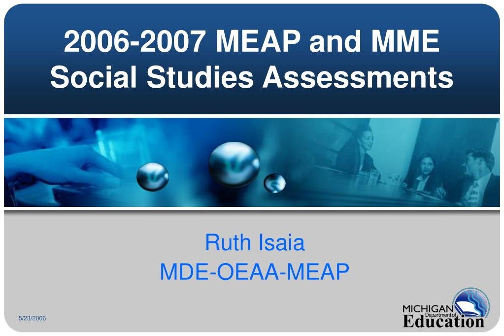 2006 2007 meap and mme social studies assessments l.