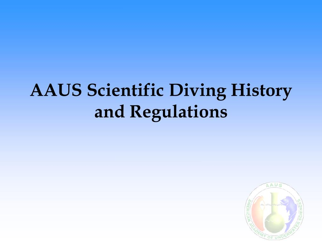 aaus scientific diving history and regulations l.