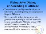 flying after diving or ascending to altitude69
