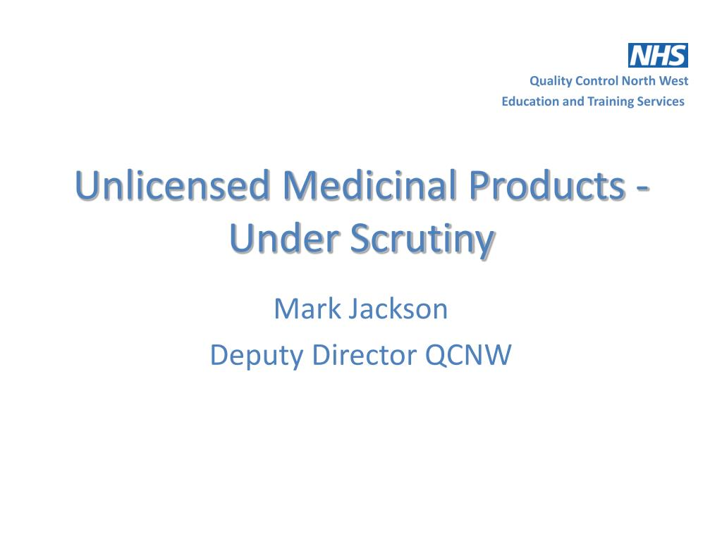 unlicensed medicinal products under scrutiny l.