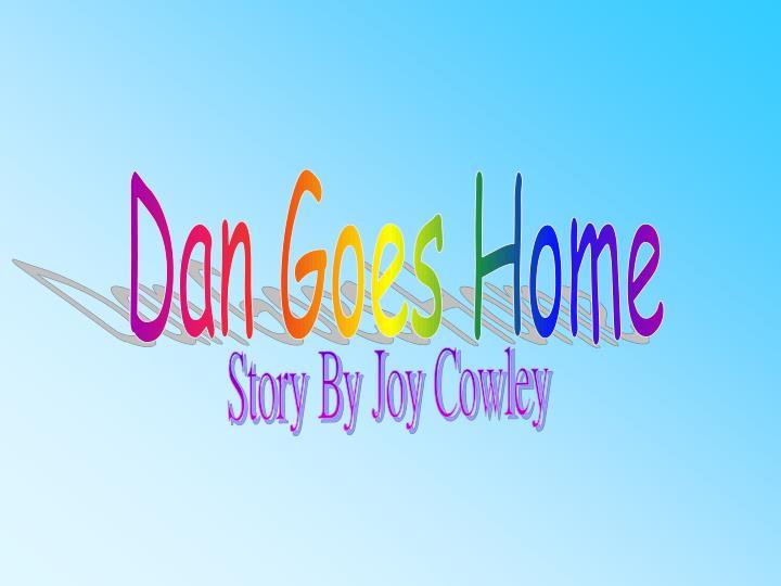 Dan Goes Home