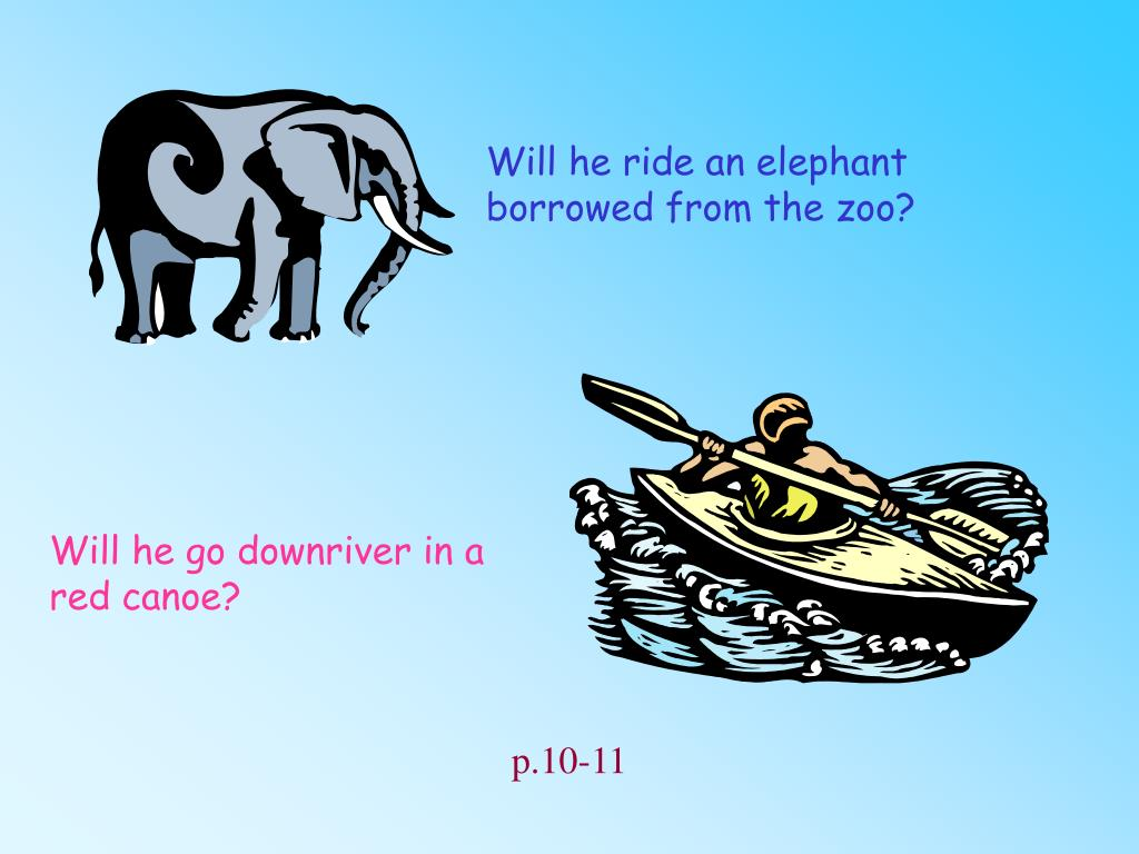 Will he ride an elephant borrowed from the zoo?
