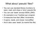 what about pseudo files