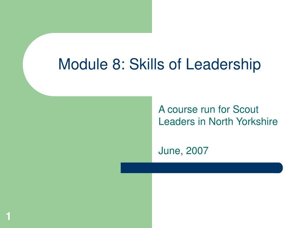 module 8 skills of leadership l.