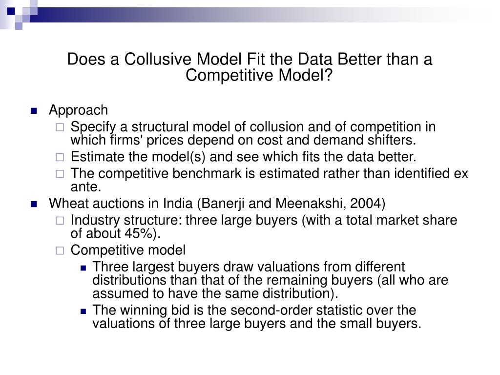 Does a Collusive Model Fit the Data Better than a Competitive Model?