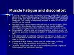 muscle fatigue and discomfort