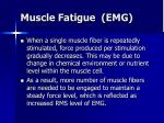 muscle fatigue emg