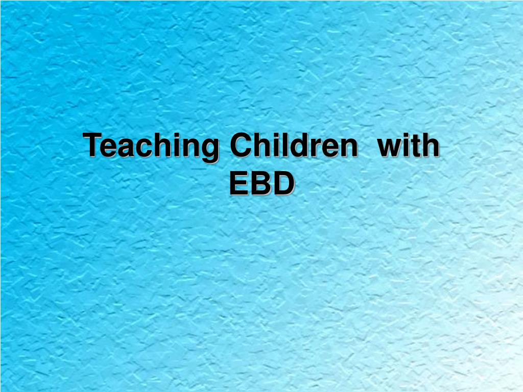 teaching children with ebd l.