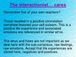 the interactionist cares