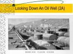 looking down an oil well 2a
