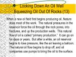 looking down an oil well squeezing oil out of rocks 13