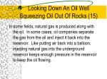 looking down an oil well squeezing oil out of rocks 15