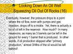 looking down an oil well squeezing oil out of rocks 16