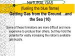 natural gas fueling the blue flame getting gas from the ground and the sea 10