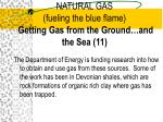 natural gas fueling the blue flame getting gas from the ground and the sea 11