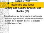 natural gas fueling the blue flame getting gas from the ground and the sea 16