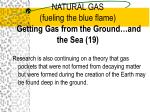 natural gas fueling the blue flame getting gas from the ground and the sea 19