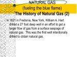natural gas fueling the blue flame the history of natural gas 2
