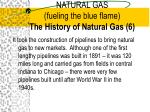 natural gas fueling the blue flame the history of natural gas 6