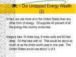 oil our untapped energy wealth 2