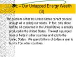oil our untapped energy wealth 3